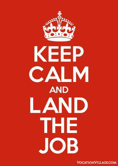 Keep Calm and Land the Job
