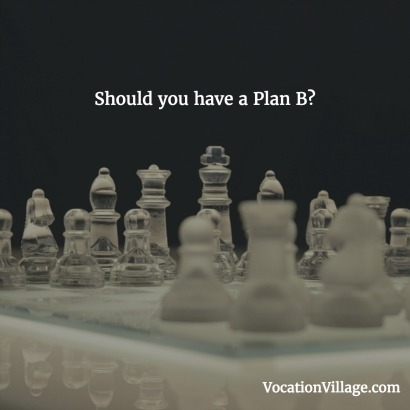 Should You Have a Plan B?