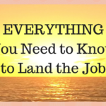 EVERYTHING You Need to Know to Land the Job